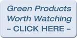 Green Products Worth Watching